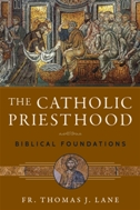 Catholic Priesthood: Biblical Foundations